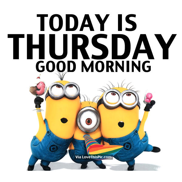 Today Is Thursday Good Morning Pictures Photos And