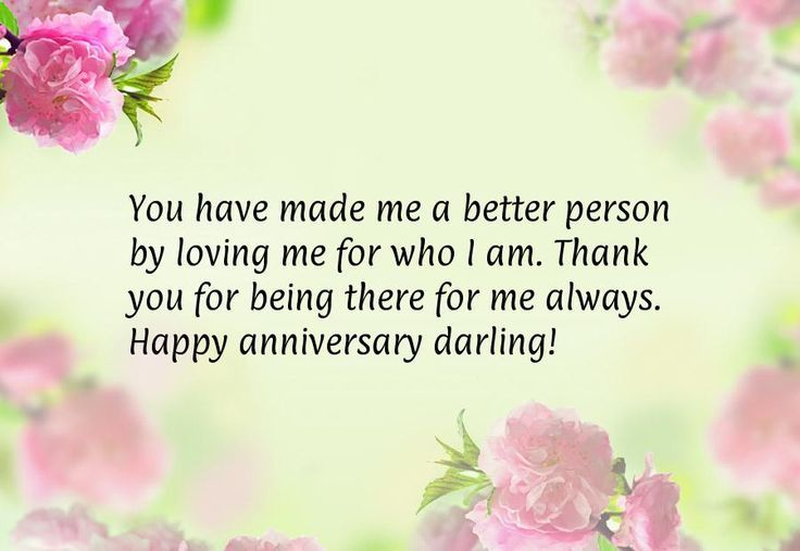 You Have Made Me A Better Person Happy Anniversary
