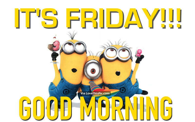 Its friday good morning pictures photos and images for its friday good morning voltagebd Gallery