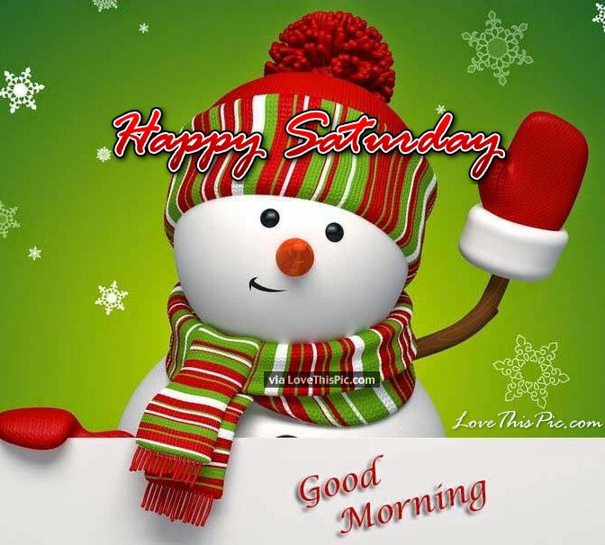 Cute Happy Saturday Good Morning Snowman