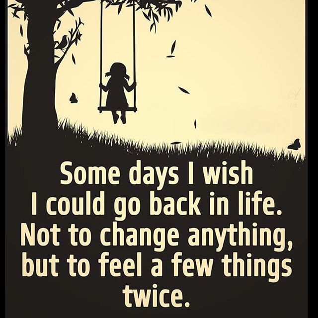 Some Good Quotes On Life: Somedays I Wish I Could Go Back In Life Pictures, Photos