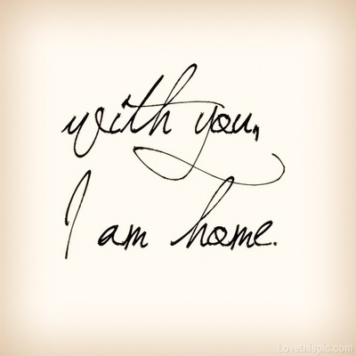 With you i am home pictures photos and images for for Enjoy your new home images