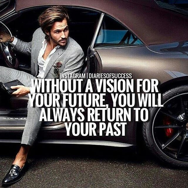 Without A Vision For Your Future You Will Always Return