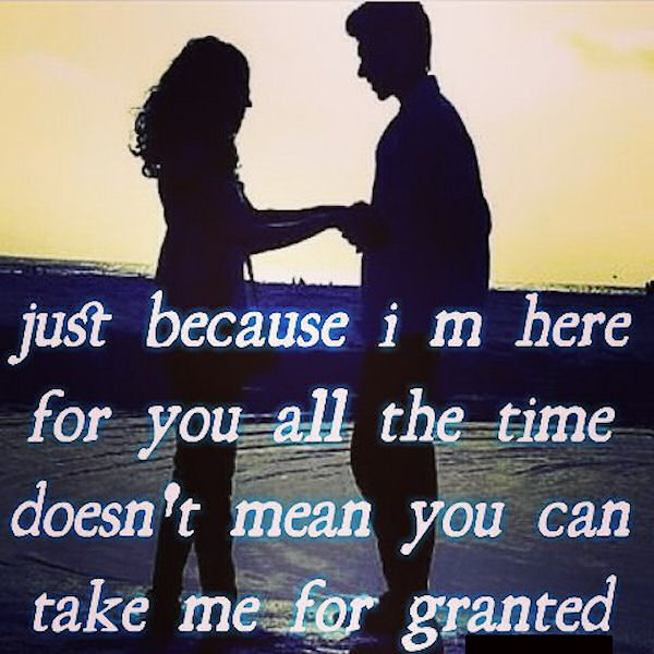 You Cant Take Me For Granted Pictures, Photos, and Images for Facebook,  Tumblr, Pinterest, and Twitter