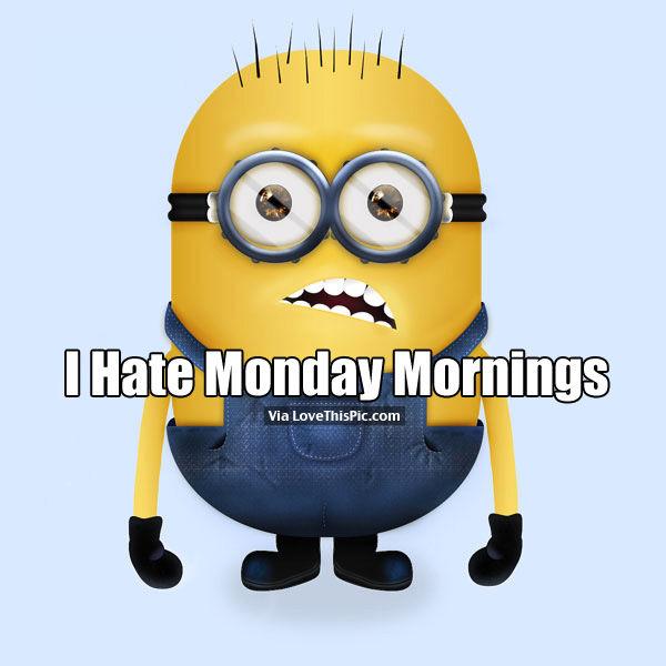 I Hate Monday Images I Hate Monday M...