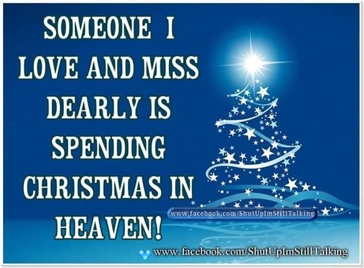 Christmas In Heaven.Someone I Love Is Spending Christmas In Heaven Pictures