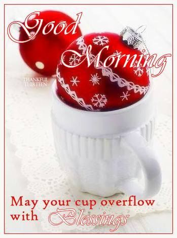 Good Morning May Your Cup Overflow With Blessings Quote
