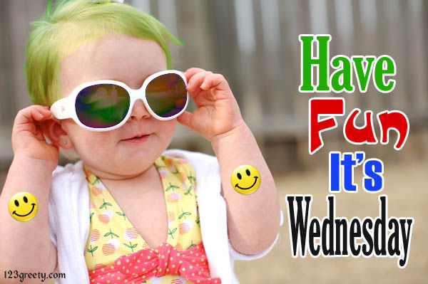 Have Fun Its Wednesday Pictures, Photos, and Images for ...