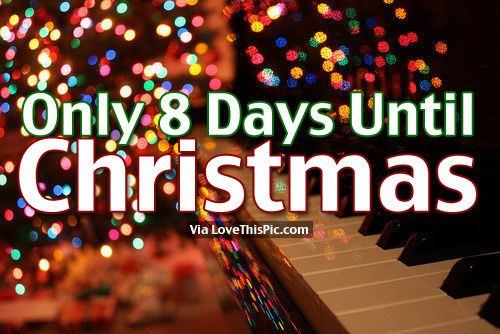 Only 8 Days Until Christmas Pictures, Photos, and Images for ...