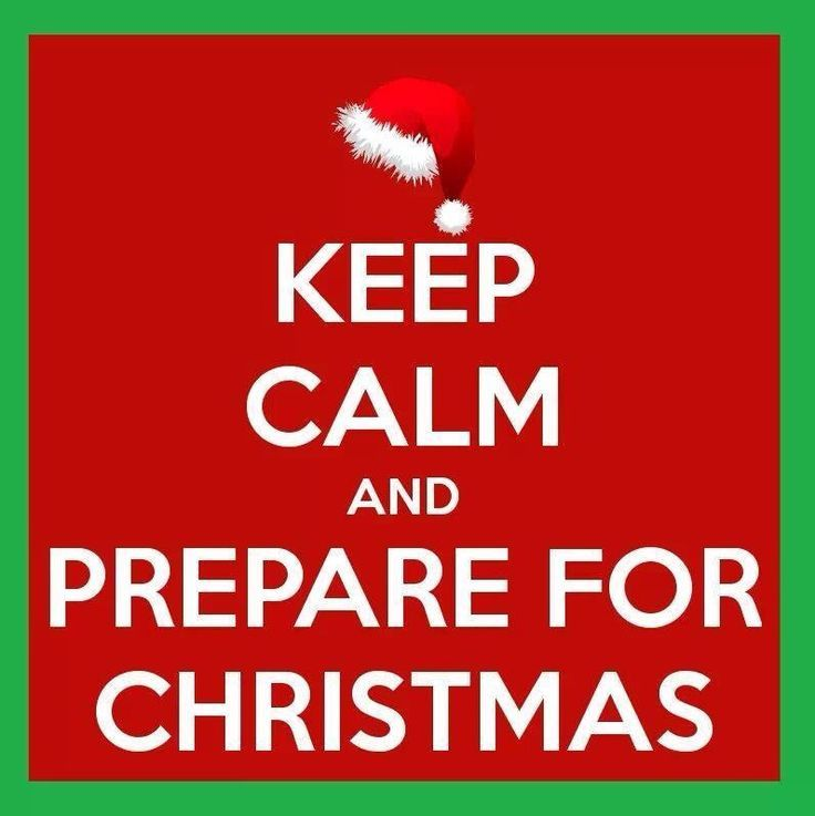 Keep Calm And Prepare For Christmas Pictures, Photos, and Images ...
