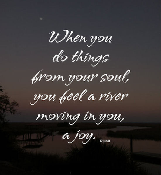 Tumblr Quotes About Moving On From A Guy: When You Do Things From Your Soul Pictures, Photos, And