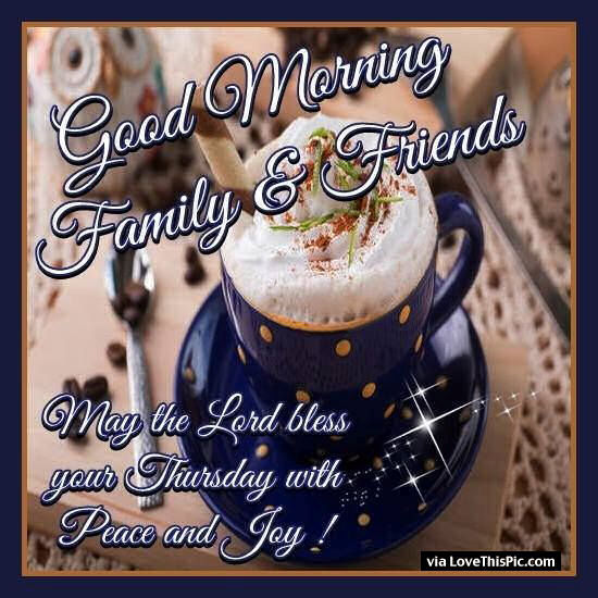Good Morning Family And Friends May The Lord Bless Your