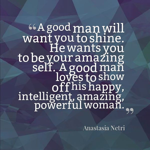 A Good Man Wants You To Shine Pictures, Photos, and Images
