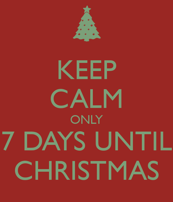 Keep Calm Only 7 Days Until Christmas Pictures, Photos, and Images ...