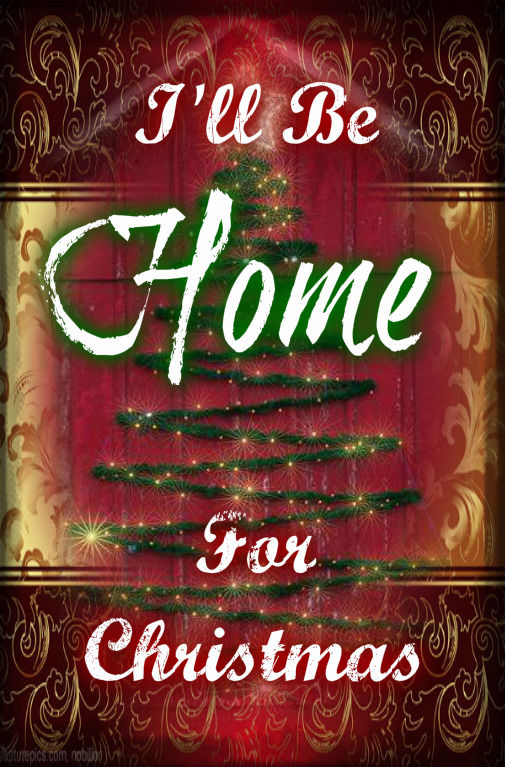 Ill Be Home For Christmas Quote Pictures Photos And