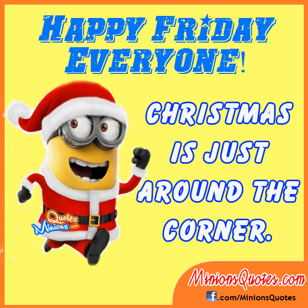 Funny Happy Xmas Quotes: Happy Friday Everyone! Christmas Is Right Around The