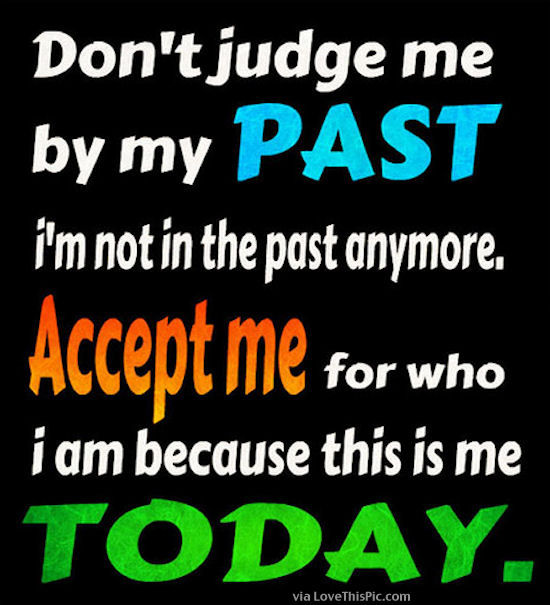 Do Not Judge Me By My Past Pictures, Photos, And Images