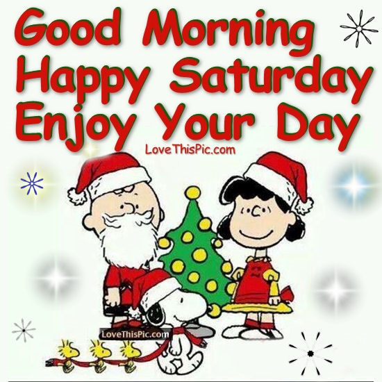 Christmas Good Morning Quotes: Good Morning Happy Saturday Christmas Snoopy Quote