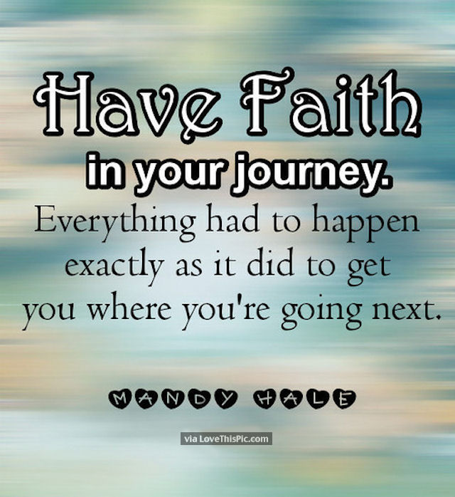 25 Best Life Journey Quotes On Pinterest: Have Faith In Your Journey Pictures, Photos, And Images