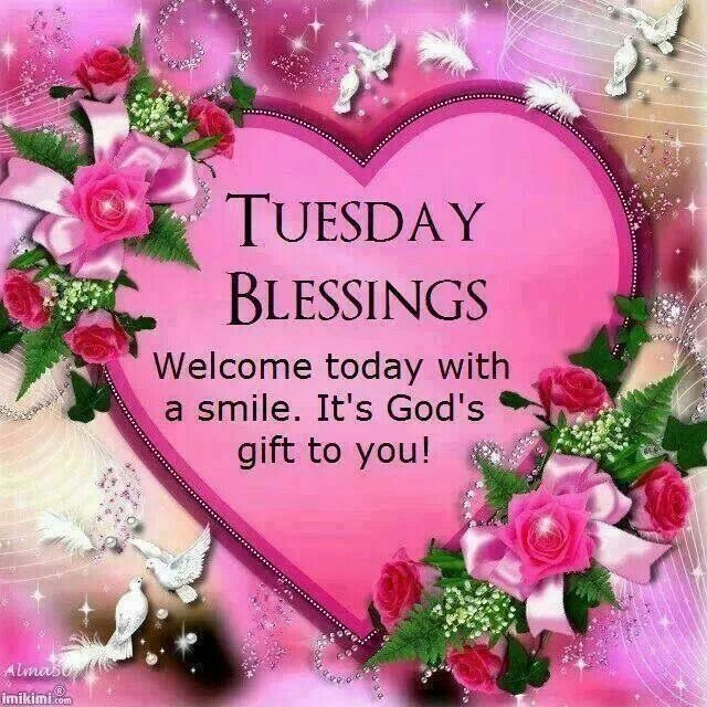 Good Morning Tuesday Blessing Images : Tuesday blessings welcome today with a smile pictures