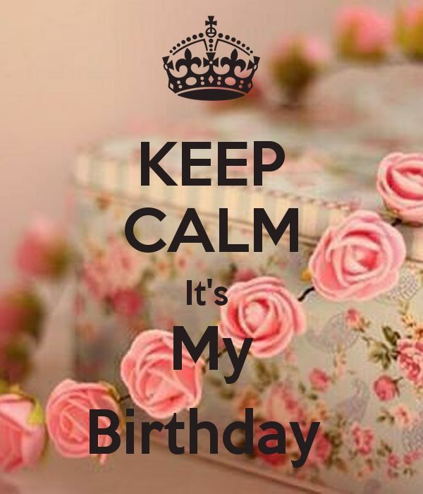 Keep Calm Its My Birthday Image Quote Pictures, Photos ...