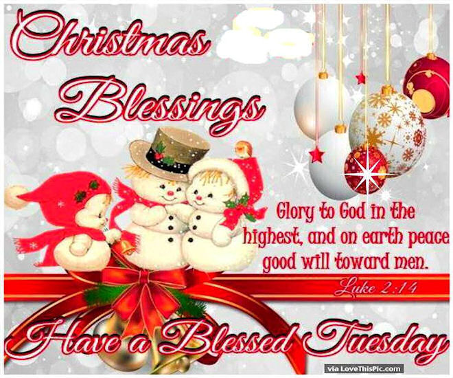 christmas blessings have a blessed tuesday - Have A Blessed Christmas