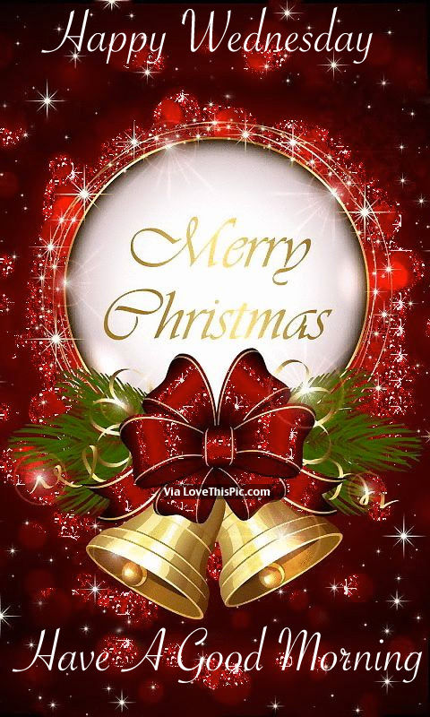 Happy Wednesday, Merry Christmas, Have A Good Morning