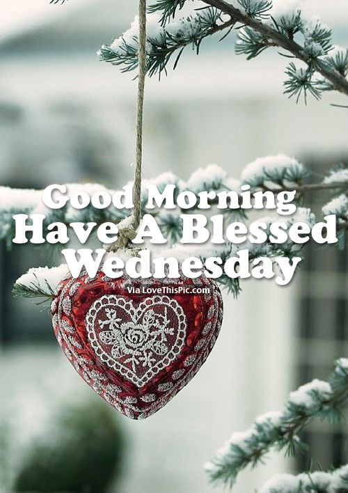 Good Morning, Have A Blessed Wednesday Pictures, Photos