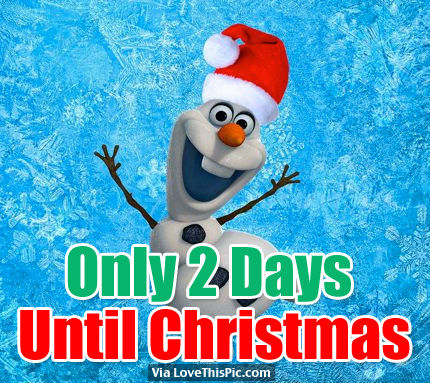 http://www.lovethispic.com/image/224050/only-2-days-until-christmas