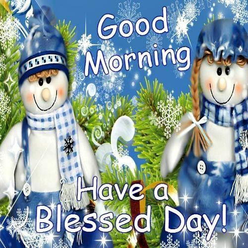 Good Morning Have A Blessed Day Winter Quote Pictures