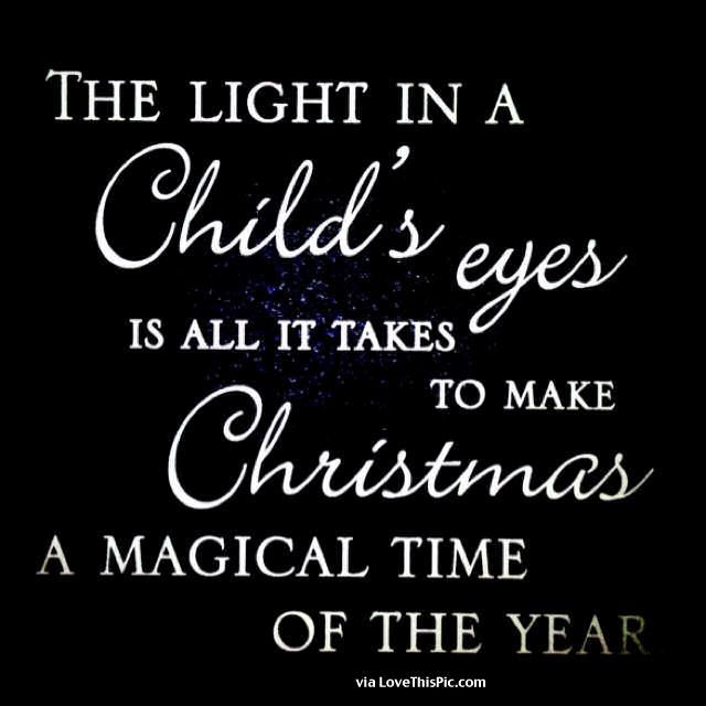 The Light In A Childs Eye Is All It Takes To Make