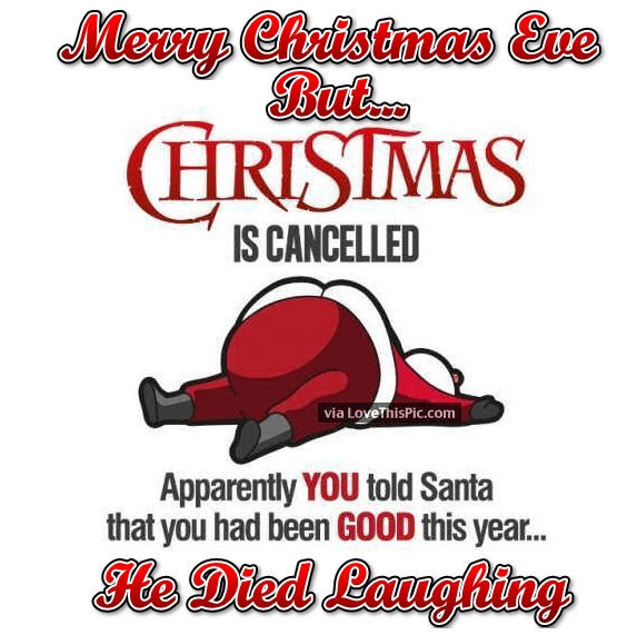 Merry Christmas Jokes.Merry Christmas Eve But Christmas Is Cancelled Joke Pictures