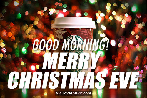 Good Morning, Merry Christmas Eve Pictures, Photos, and Images for ...