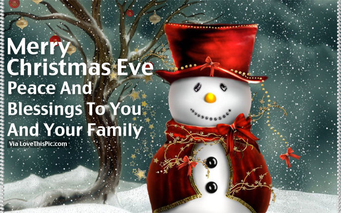 Merry Christmas Eve, Peace And Blessing To You And Your Family ...