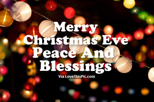 Merry Christmas Eve Images.Merry Christmas Eve Peace And Blessings Pictures Photos