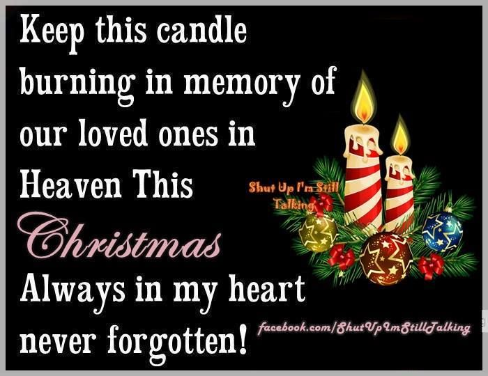 Remembering Lost Loved Ones Christmas Quotes : This Candle Burning In Memory Of Loved Ones In Heaven This Christmas ...