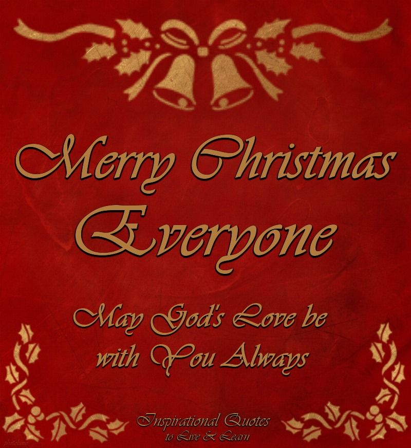 Merry Christmas Everyone >> Merry Christmas Everyone May God S Love Be With You Always Pictures