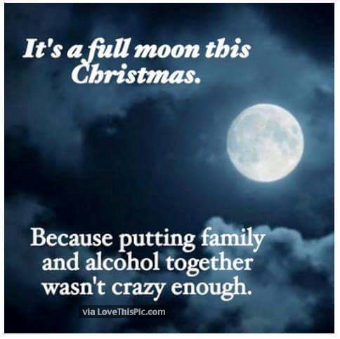 Its A Full Moon This Christmas As If Family And Alcohol Together ...