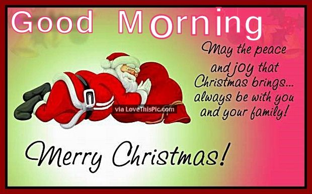 Merry Christmas To You.Good Morning Merry Christmas To You And Your Family Pictures