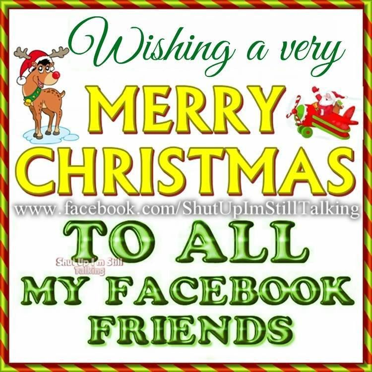 Wishing A Merry Christmas To All My Facebook Friends Pictures ...