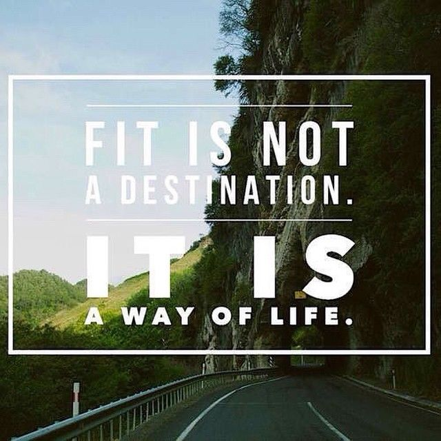 Fit Is Not A Destination It Is A Way Of Life Pictures