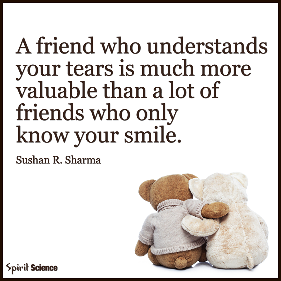 Quotes About Smile And Friendship A Friend Who Understands Your Tearspictures Photos And