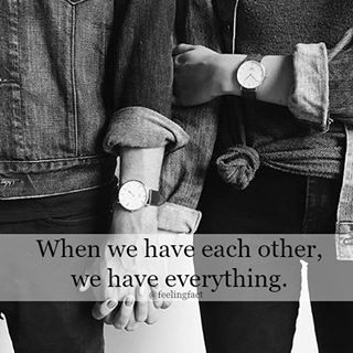 when we have each other we have everything pictures