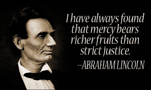 Justice And Mercy Quotes: I Have Always Found That Mercy Bears Richer Fruits Than
