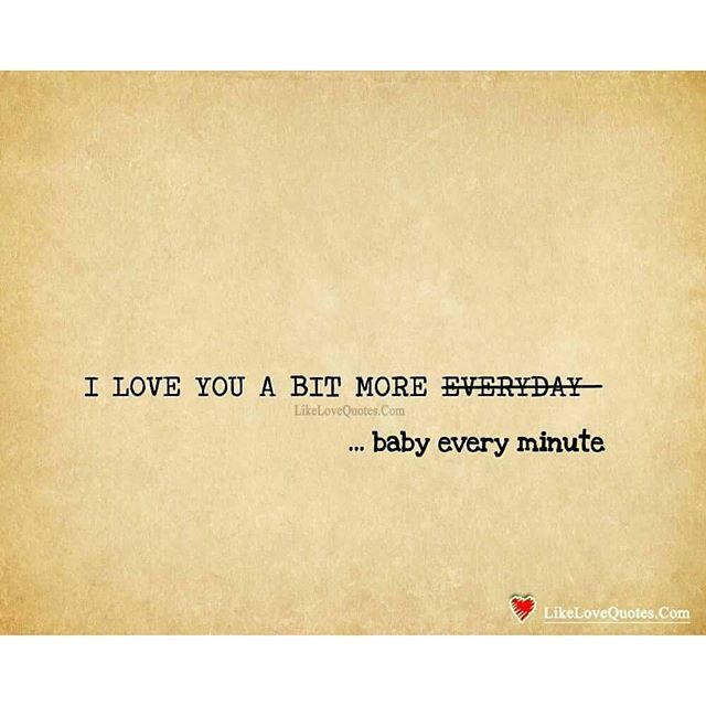 Quotes I Love You More Every Day: I Love You A Bit More Baby Every Minute Pictures, Photos