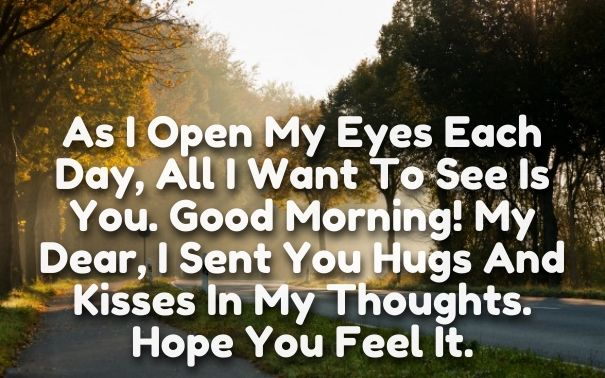 30 Beautiful Good Morning Quotes For Him: Good Morning My Dear Pictures, Photos, And Images For