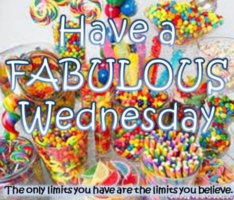 Have A Fabulous Wednesday Pictures Photos And Images For
