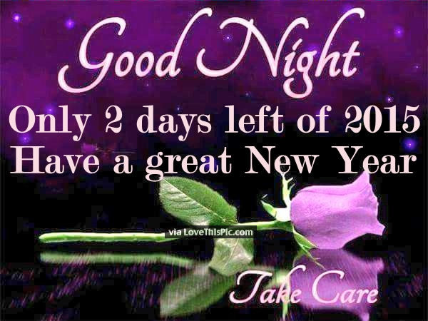 good night only 2 days left until the new year pictures