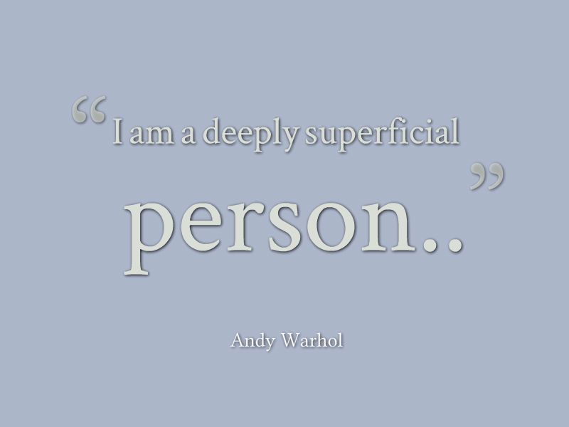 I Am A Deeply Superficial Person. Pictures, Photos, and ...