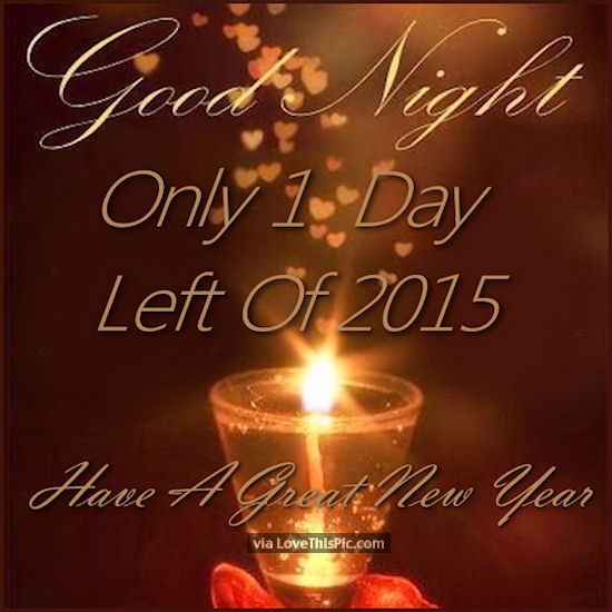 Goodnight Only 1 Day Left Until The New Year Pictures